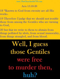 Gentiles Free To Murder, Steal, Dishonor Parents, Use Idols?