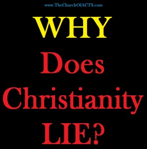WHY Does Christianity Lie?