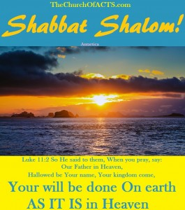 "Shabbat Shalom! ""The Lord's Prayer"" As It IS In Heaven"