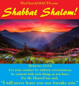 Shabbat Shalom!  I Will Never Leave You Or Forsake You