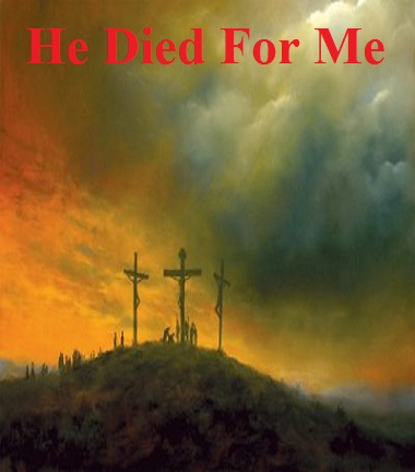 He Died For Me