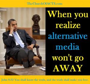 ObamaRealizeAlternativeMediaWontGoAway
